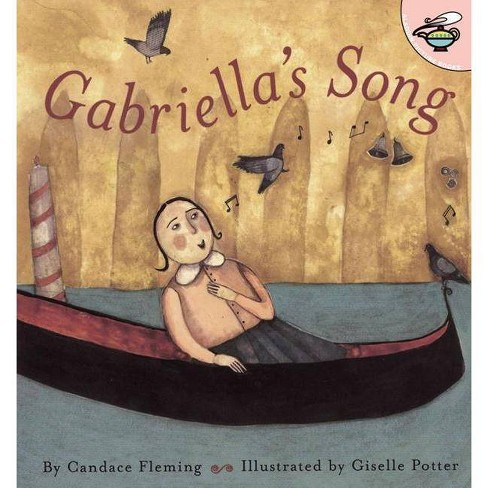 Gabriella's Song - (Aladdin Picture Books) by  Candace Fleming (Paperback) - image 1 of 1