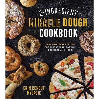 2-Ingredient Miracle Dough Cookbook - by Erin Mylroie (Paperback)