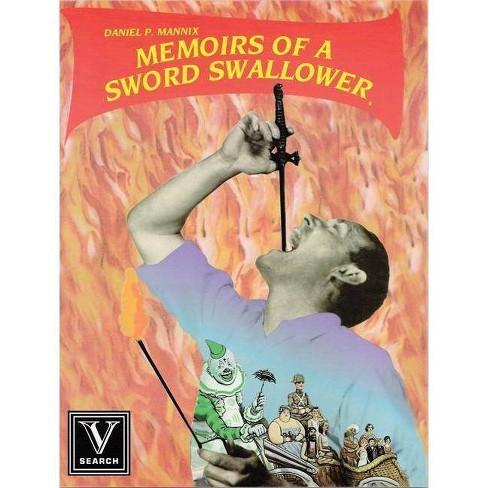 Memoirs of a Sword Swallower - by  Daniel P Mannix (Paperback) - image 1 of 1