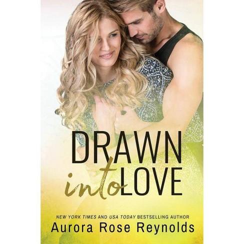 Drawn Into Love - (Fluke My Life) by  Aurora Rose Reynolds (Paperback) - image 1 of 1