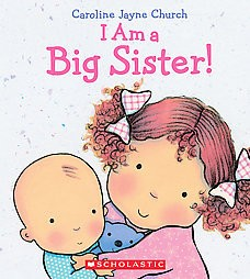 I Am a Big Sister by Caroline Jayne Church (Hardcover)by Caroline Jayne Church