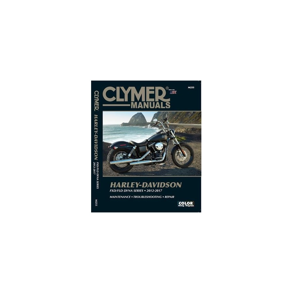 Clymer Manuals Harley-Davidson : Fxdb /Fld Dyna Series- 2012-2017 - by George Parise (Paperback)