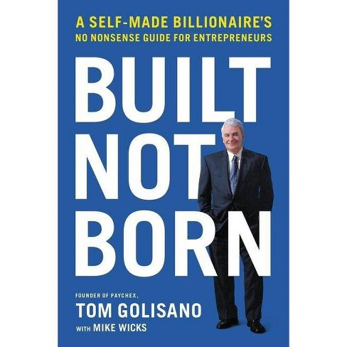 Built, Not Born - by  Tom Golisano (Hardcover) - image 1 of 1