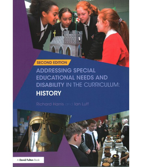 Addressing Special Educational Needs and Disability in the Curriculum : History (Paperback) (Richard - image 1 of 1