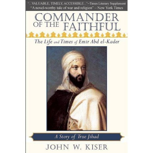 Commander of the Faithful - by  John W Kiser (Paperback) - image 1 of 1