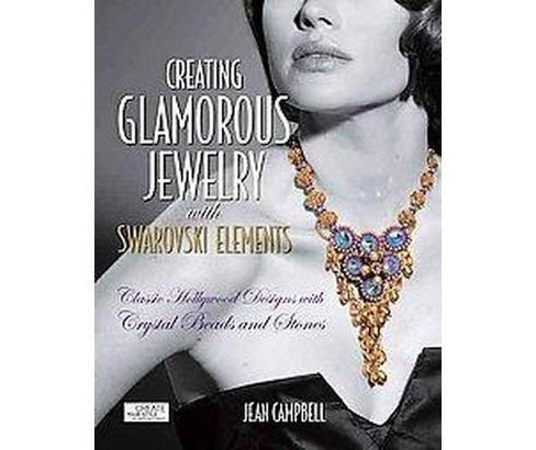 Creating Glamorous Jewelry With Swarovski Elements : Classic Hollywood Designs with Crystal Beads and - image 1 of 1
