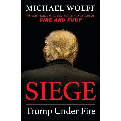 Siege: Trump Under Fire by Michael Wolff (Hardcover) - image 1 of 1