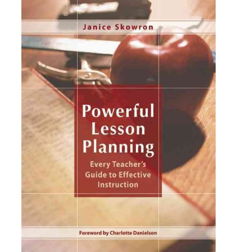 Powerful Lesson Planning : Every Teacher's Guide to Effective Instruction (Reissue) (Paperback) (Janice - image 1 of 1