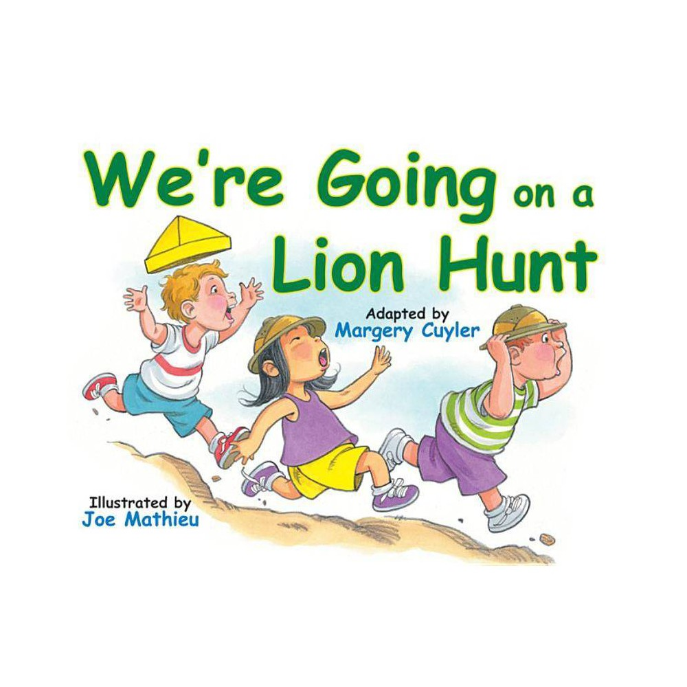 We Re Going On A Lion Hunt By Margery Cuyler Paperback