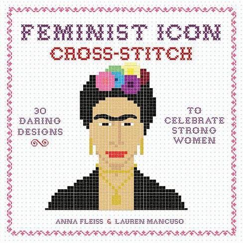 Feminist Icon Cross-Stitch - by  Anna Fleiss & Lauren Mancuso (Hardcover) - image 1 of 1