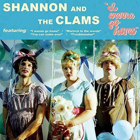 Shannon  &  the Clams - I Wanna Go Home (CD) - image 1 of 1