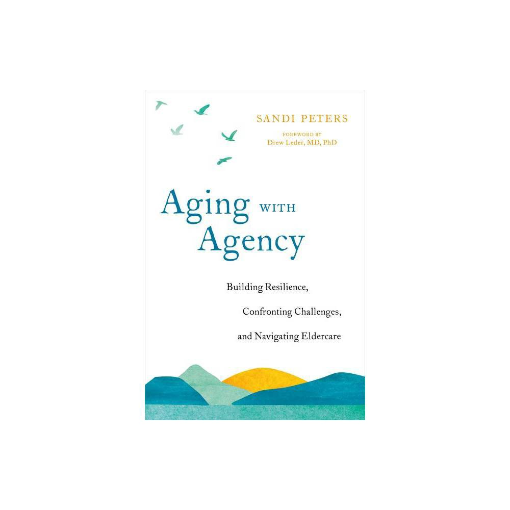 Aging With Agency By Sandi Peters Paperback