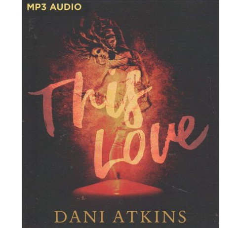 This Love -  by Dani Atkins (MP3-CD) - image 1 of 1