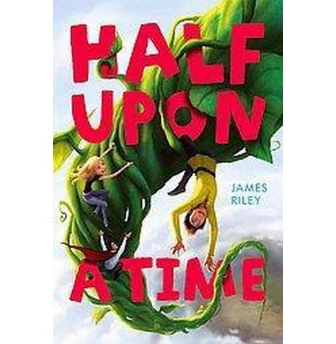 Half upon a Time (Reprint) (Paperback) (James Riley) - image 1 of 1