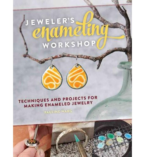Jeweler's Enameling Workshop : Techniques and Projects for Making Enameled Jewelry (Paperback) (Pauline - image 1 of 1