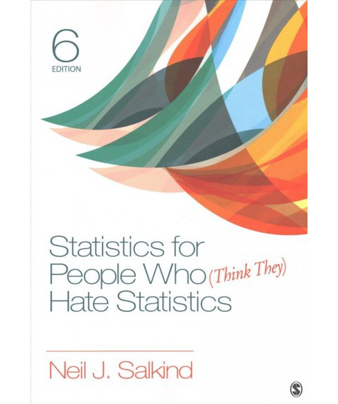 Statistics for People Who Think They Hate Statistics (Paperback) (Neil J. Salkind) - image 1 of 1