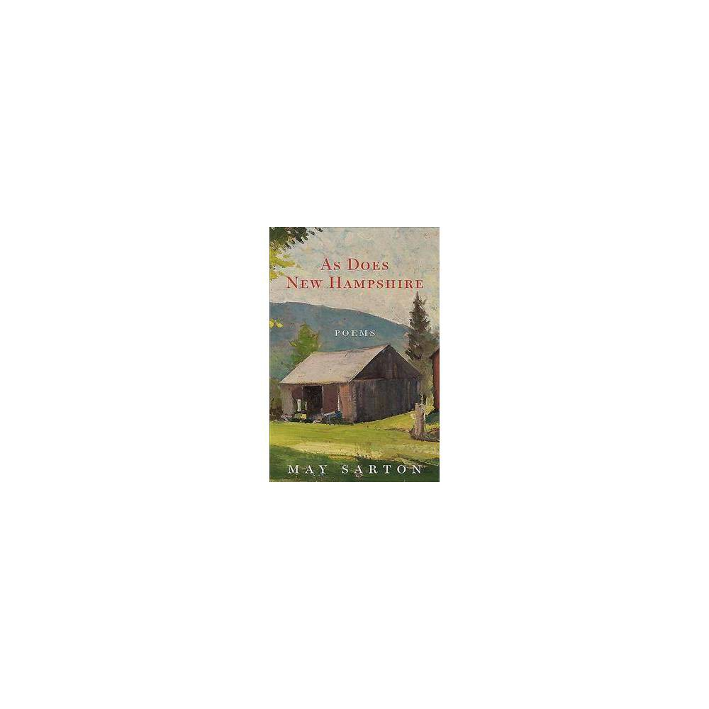 As Does New Hampshire : Poems - 2 by May Sarton (Paperback)