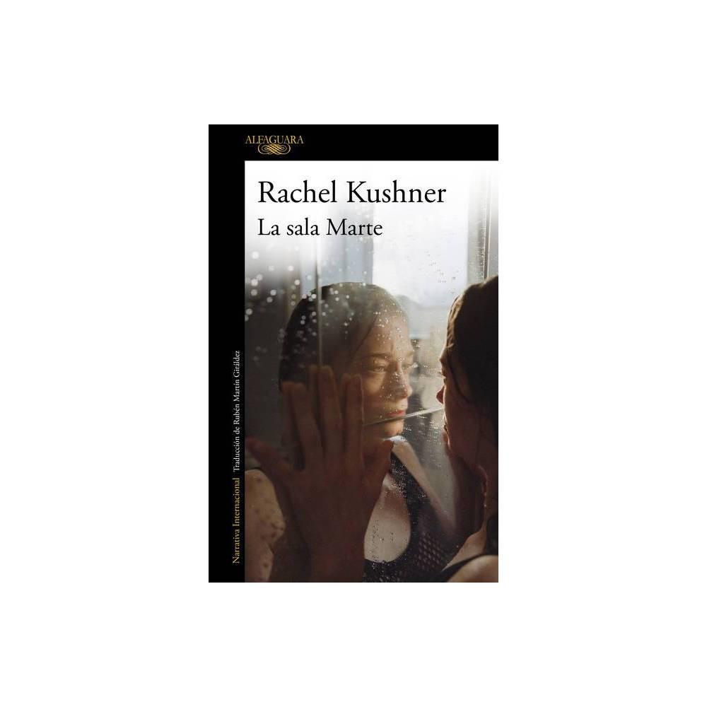 La Sala Marte The Mars Room By Rachel Kushner Paperback