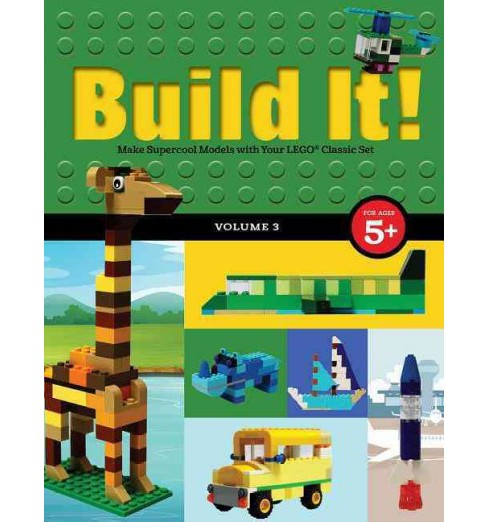 Build It! : Make Supercool Models with Your LEGO Classic Set, Volume 3 (Paperback) (Jennifer Kemmeter) - image 1 of 1