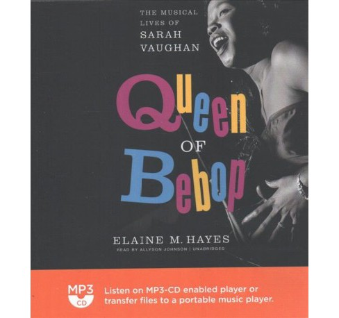Queen of Bebop : The Musical Lives of Sarah Vaughan (MP3-CD) (Elaine M. Hayes) - image 1 of 1