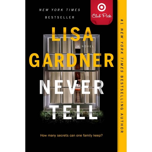 Never Tell - August Book Club Pick by Lisa Gardner - image 1 of 1