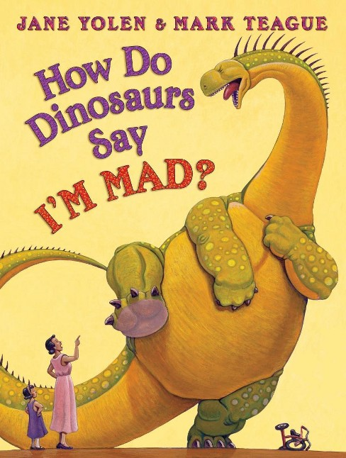 How Do Dinosaurs Say I'm Mad! (School And Library) (Jane Yolen) - image 1 of 1