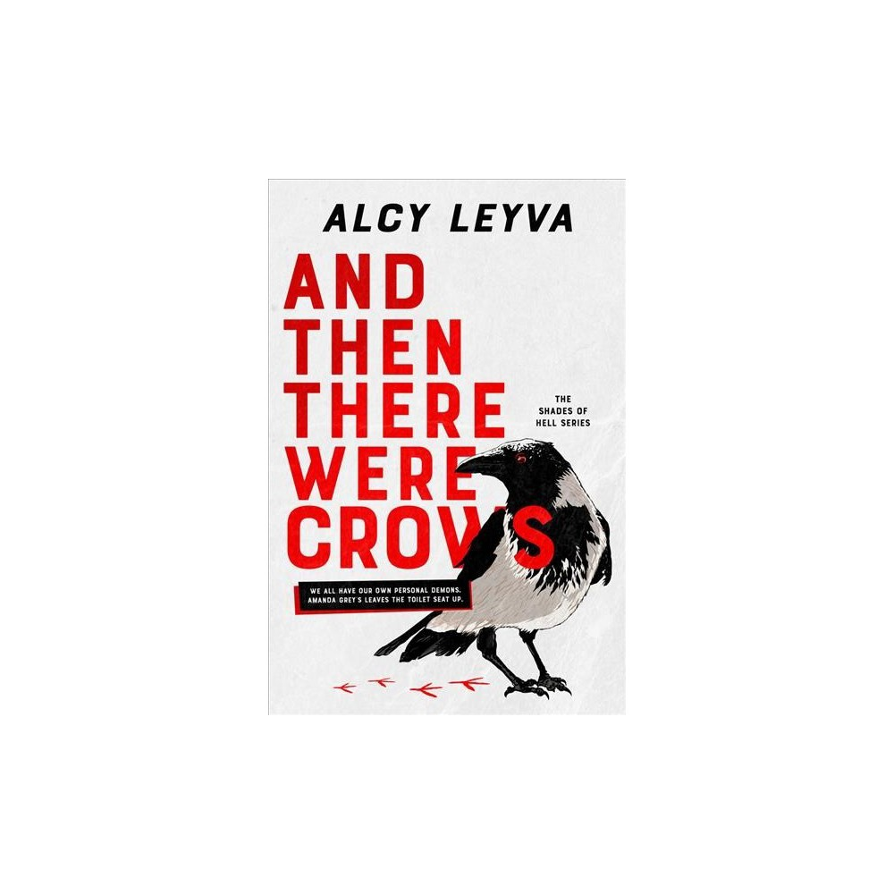 And Then There Were Crows - (Shades of Hell) by Alcy Leyva (Paperback)