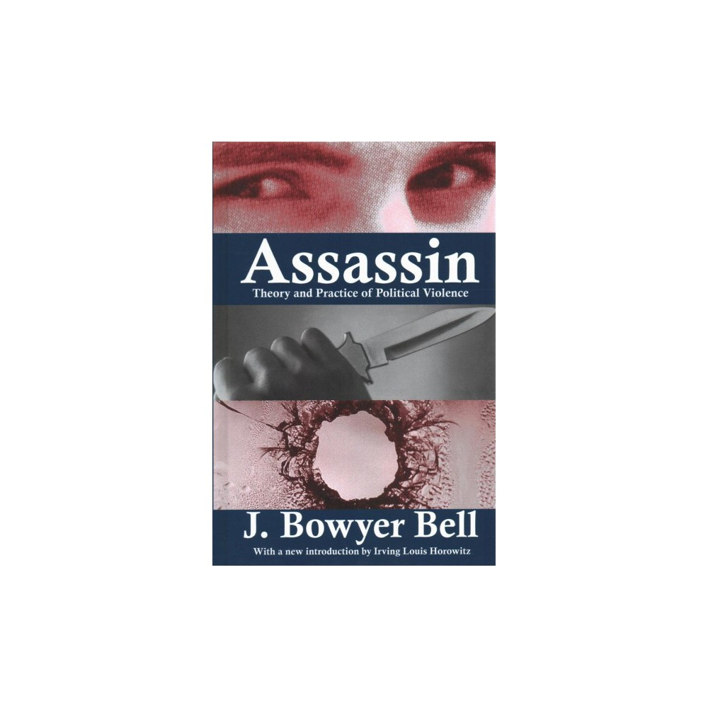 Assassin : Theory and Practice of Political Violence - Reprint (Hardcover)