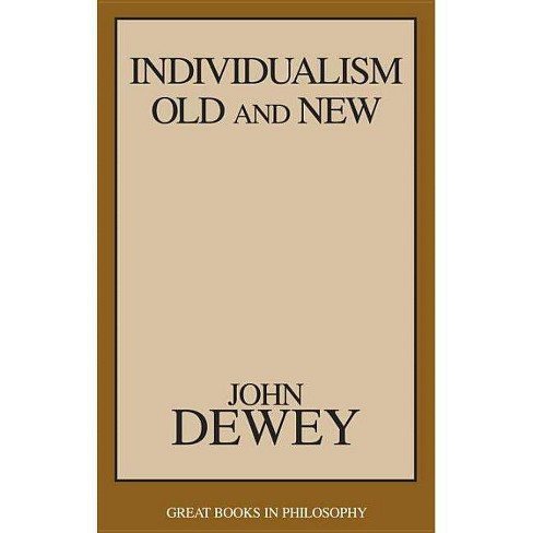 Individualism Old and New - (Great Books in Philosophy) by  John Dewey (Paperback) - image 1 of 1