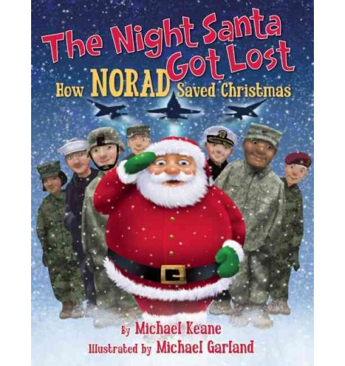 Night Santa Got Lost : How Norad Saved Christmas (Media Tie-In) (Hardcover) (Michael Keane) - image 1 of 1