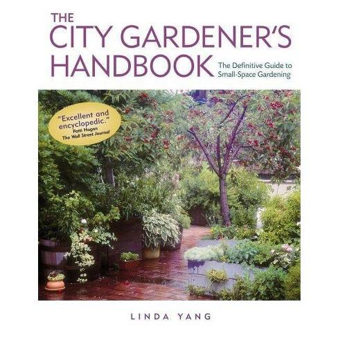 The City Gardener's Handbook - by  Linda Yang (Paperback) - image 1 of 1