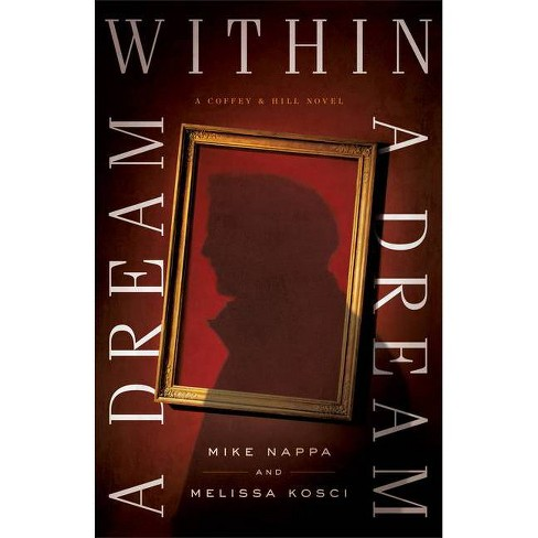 A Dream Within a Dream - (Coffey & Hill) by  Mike Nappa & Melissa Kosci (Paperback) - image 1 of 1
