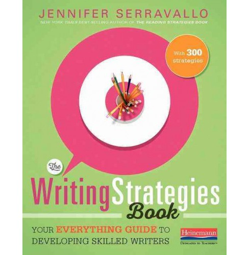 Writing Strategies Book : Your Everything Guide to Developing Skilled Writers (Paperback) (Jennifer - image 1 of 1