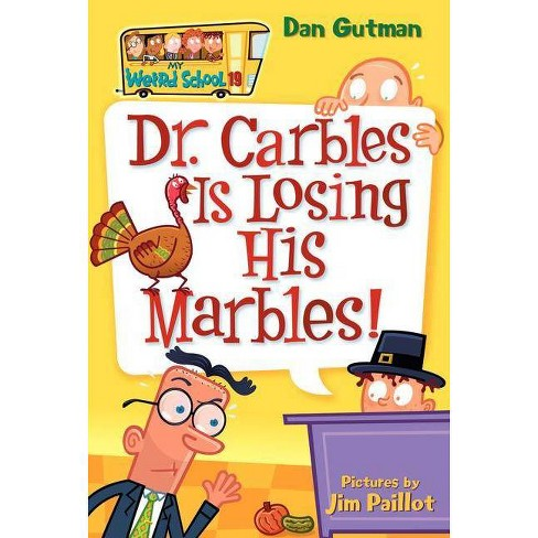 My Weird School #19: Dr. Carbles Is Losing His Marbles! - by  Dan Gutman (Paperback) - image 1 of 1