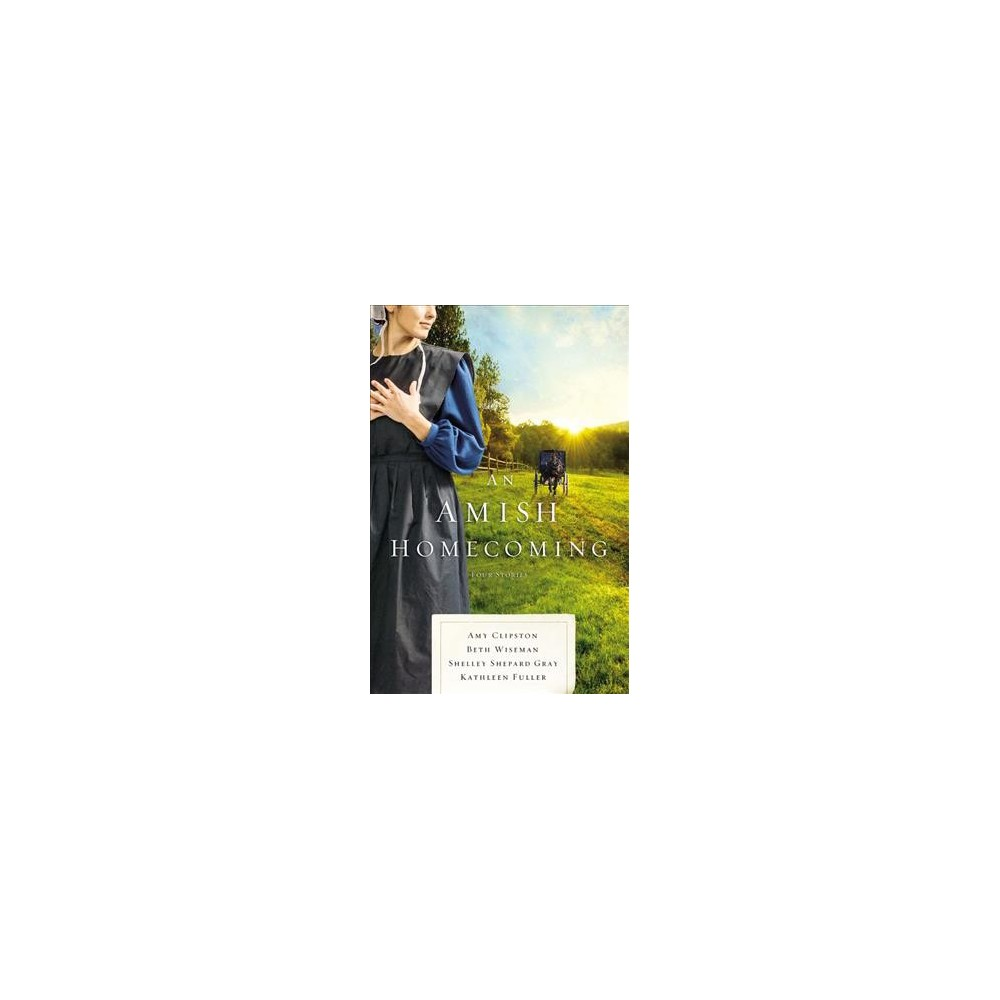 Amish Homecoming : Four Amish Stories - (Paperback)