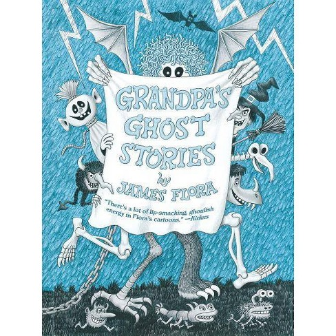 Grandpa's Ghost Stories - by  James Flora (Hardcover) - image 1 of 1