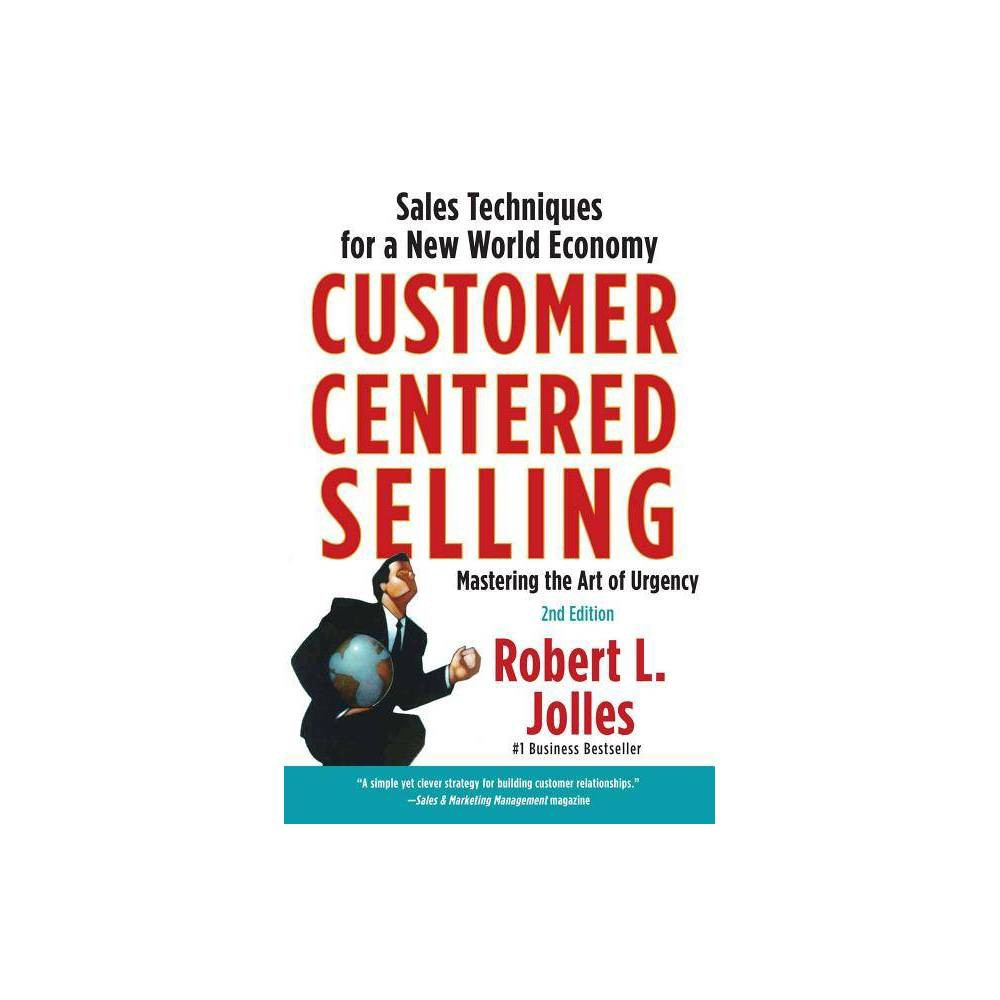Customer Centered Selling By Rob Jolles Paperback