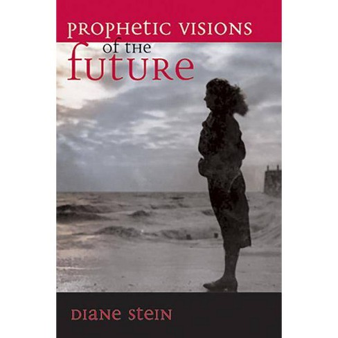 Prophetic Visions of the Future - by  Diane Stein (Paperback) - image 1 of 1