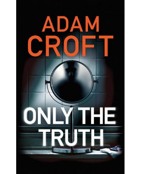 Only the Truth (Paperback) (Adam Croft) - image 1 of 1