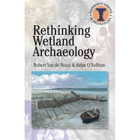 Rethinking Wetland Archaeology - (Duckworth Debates in Archaeology) (Paperback) - image 1 of 1