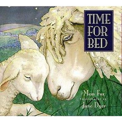 Time for Bed - by Mem Fox (Board Book)