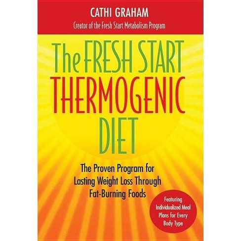 The Fresh Start Thermogenic Diet - by  Cathi Graham (Hardcover) - image 1 of 1