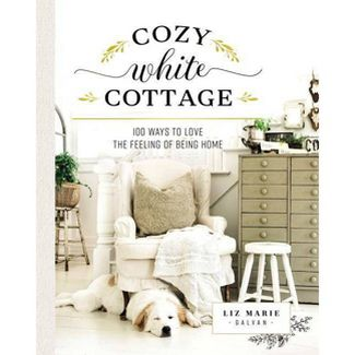 Cozy White Cottage - by  Liz Marie Galvan (Hardcover)