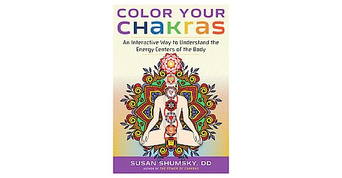 Color Your Chakras : An Interactive Way to Understand the Energy Centers of the Body (Paperback) (Susan - image 1 of 1