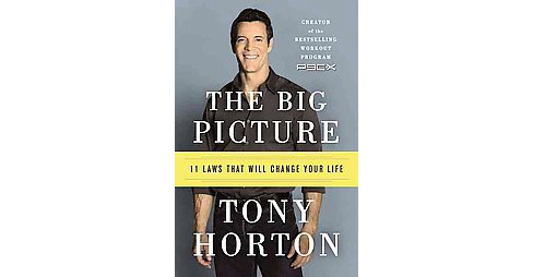Big Picture : 11 Laws That Will Change Your Life (Reprint) (Paperback) (Tony Horton) - image 1 of 1