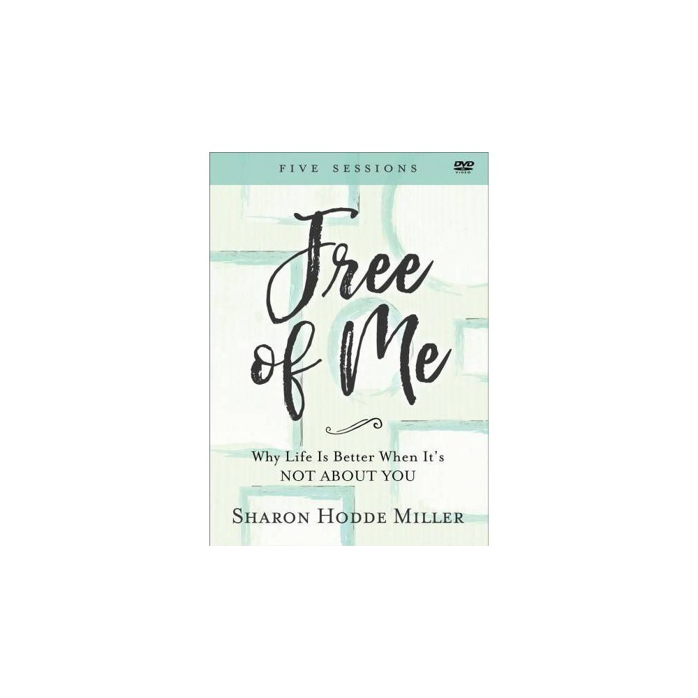 Free of Me : Why Life Is Better When It's Not About You - Dvd by Sharon Hodde Miller (Hardcover)