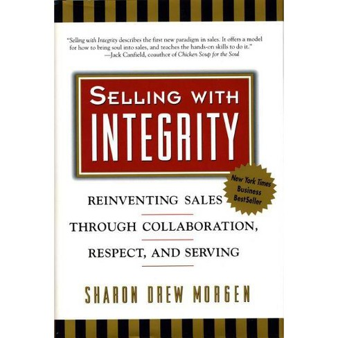 Selling with Integrity - by  Sharon Drew Morgen (Hardcover) - image 1 of 1