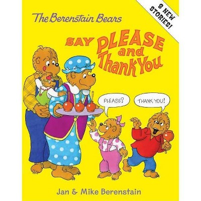 The Berenstain Bears Say Please and Thank You - by Mike Berenstain (Hardcover)