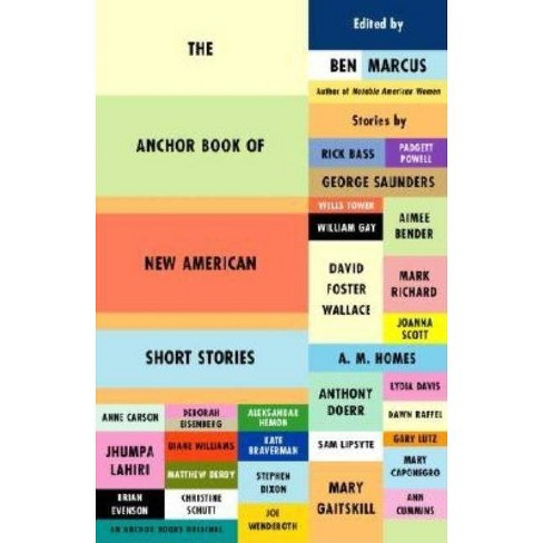 The Anchor Book of New American Short Stories - by  Ben Marcus (Paperback) - image 1 of 1