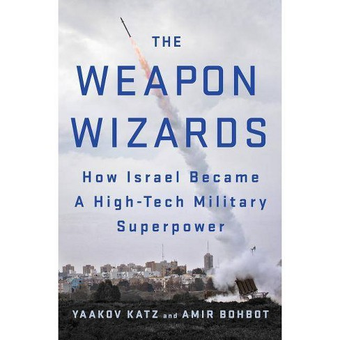 The Weapon Wizards - by  Yaakov Katz & Amir Bohbot (Hardcover) - image 1 of 1